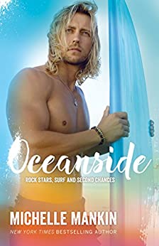 Oceanside (Rock Stars, Surf and Second Chances Book 3) by [Mankin, Michelle]