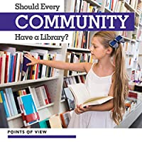 Should Every Community Have a Library? (Points of View)