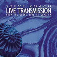Live Transmission (from the Drone Zone a by Steve Roach (2013-05-03)