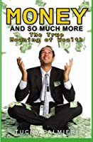 Money And So Much More: The True Meaning of Wealth