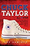 CONVERSE シューズ Chuck Taylor, All Star: The True Story of the Man behind the Most Famous Athletic Shoe in History