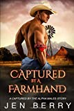 Captured by a Farmhand: An Alpha Male Romance (Captured by the Western Alphas)