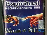 Espiritual - Padre Nuestro 3 by Saylor & Fultz (1997-05-05)