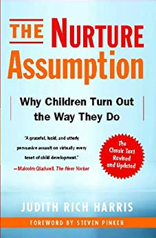 [Harris, Judith Rich]のThe Nurture Assumption: Why Children Turn Out the Way They Do (English Edition)
