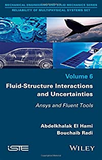 Fluid-Structure Interactions and Uncertainties: Ansys and Fluent Tools