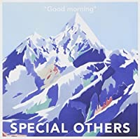 Good Morning by Special Others (2006-11-22)