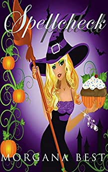 Spellcheck (The Kitchen Witch Book 7): Witch Cozy Mystery Series by [Best, Morgana]