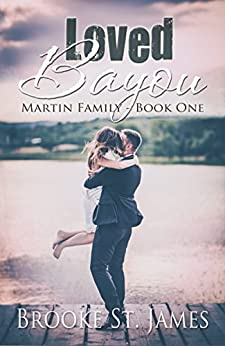 Loved Bayou (Martin Family Book 1) by [St. James, Brooke]