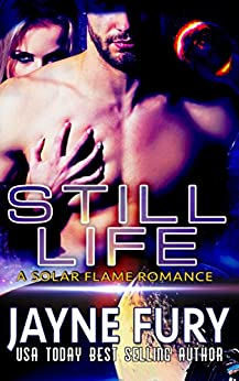 Still Life: A SpecFic SciFi Romance by [Fury, Jayne]