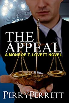 The Appeal (Monroe T. Lovett Legal Thriller Series Book 3) by [Perrett, Perry]
