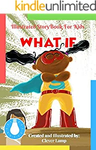 What If: Before Bed Children's Book- Cute story - Easy reading Illustrations -Cute Educational Adventure . (English Edition)