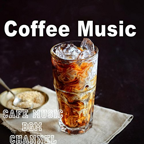 Coffee Music ~Jazz & Bossa Nova~