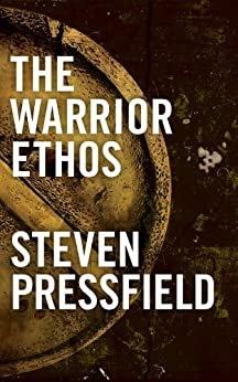 The Warrior Ethos by [Pressfield, Steven]