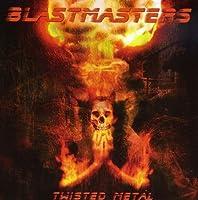 Twisted Metal by Blastmasters (2013-05-03)