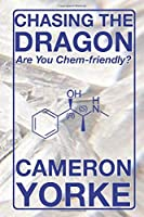 Chasing The Dragon: Are You Chem-Friendly? (The Chemsex Trilogy)
