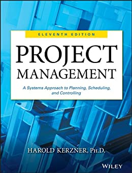 [Kerzner, Harold]のProject Management: A Systems Approach to Planning, Scheduling, and Controlling