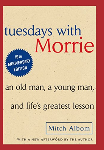 Tuesdays with Morrie: An Old Man, A Young Man and Life's Greatest Lessonの詳細を見る