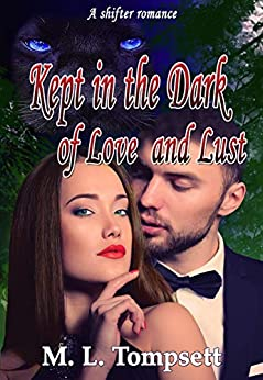 Kept in the Dark of Love and Lust by [Tompsett, M. L.]
