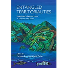 Entangled Territorialities: Negotiating Indigenous Lands in Australia and Canada (Actexpress)