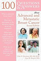 100 Questions & Answers About Advanced and Metastatic Breast Cancer (100 Questions and Answers About...)
