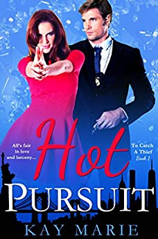 Hot Pursuit (To Catch A Thief Book 1) by [Marie, Kay]
