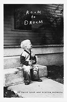 [Lynch, David, McKenna, Kristine]のRoom to Dream