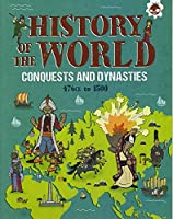 Conquests and Dynasties: History of the World