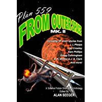 Plan 559 From Outer Space, Mk. II: Volume 2