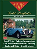 The Alvis Road Test Book: The Alvis Gold Portfolio, 1919-67