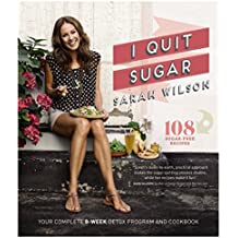 I Quit Sugar: The Complete Plan and Recipe Book