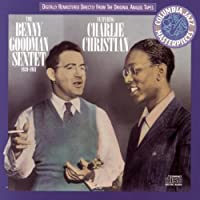 The Benny Goodman Sextet Featuring Charlie Christian: 1939-1941 by VARIOUS ARTISTS (1989-08-07)