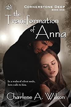 The Transformation of Anna: A sensual fantasy romance. (Cornerstone Deep Book 1) by [Wilson, Charlene A.]