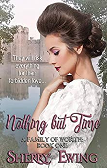 Nothing But Time (A Family of Worth Book 1) by [Ewing, Sherry]