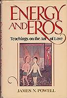 Energy and Eros: Teachings on the Art of Love