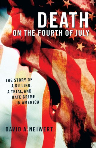 Download Death On The Fourth Of July: The Story Of A Killing, A Trial, And Hate Crime In America 1403969000