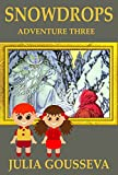Snowdrops: Adventure Three (Book #3 in Adventures of Alex and Katie series) (English Edition)