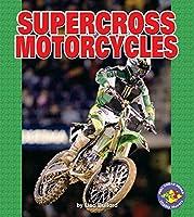 Supercross Motorcycles (Pull Ahead Books) [並行輸入品]