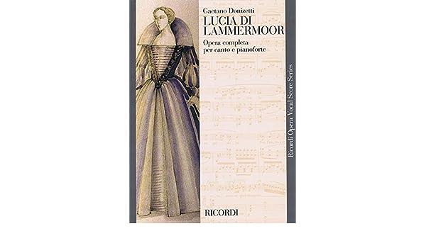 Donizetti Lucia Di Lammermoor Opera Completa Voice /& Piano Sheet Music Book