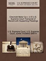 Chevrolet Motor Co V. U S U.S. Supreme Court Transcript of Record with Supporting Pleadings