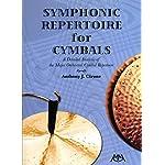 クラシック・シンバル教則本 「シンフォニック・レパトワ・フォー・シンバル/SYMPHONIC REPERTOIRE for CYMBALS」 アンソニー・J・シローン著 【直輸入版】