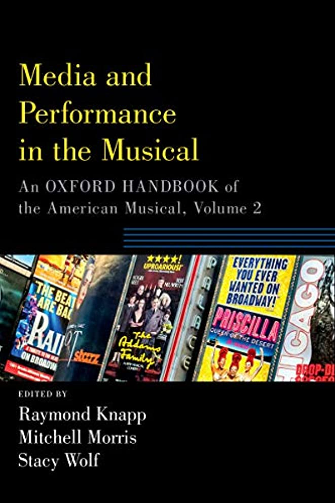 Media and Performance in the Musical: An Oxford Handbook of the American Musical, Volume 2 (Oxford Handbooks) (English Edition)