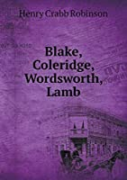 Blake, Coleridge, Wordsworth, Lamb