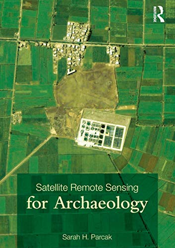 Download Satellite Remote Sensing for Archaeology 0415448786