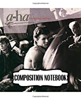 Composition Notebook: A-ha Norwegian Rock Band Hunting High and Low Big Hit Album, Writing Workbook for Teens & Children, Man, Woman Paper 7.5 x 9.25 Inches 110 Pages, Inspirational Quote, Soft Glossy with Ruled lined Paper for Taking Notes.