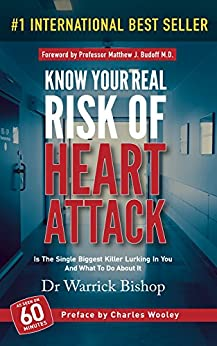 Know Your Real Risk of Heart Attack: Is The Single Biggest Killer Lurking In You And What To Do About It by [Bishop, Warrick]
