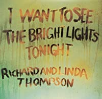 I Want to See Bright Lights Tonight by Richard Thompson & Linda (2010-07-28)