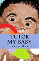 Tutor My Baby: Learning Made Simple