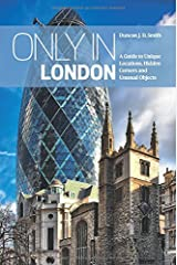 Only in London: A Guide to Unique Locations, Hidden Corners and Unusual Objects (Only in Guides) ペーパーバック