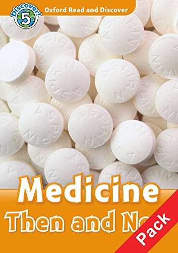 Oxford Read and Discover: Level 5: Medicine Then and Now Audio CD Pack