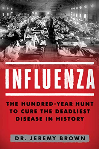 Influenza: The Hundred Year Hu...